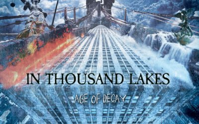 In Thousand Lakes – Age of Decay (plus Interview)