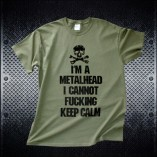 I'm a Metalhead. I Can't Keep Calm Tee - Front