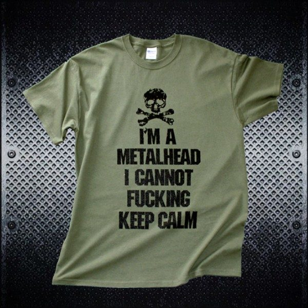 I'm a Metalhead. I Can't Keep Calm Tee - Front