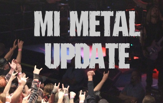 MI Metal Shows Update: March 2018