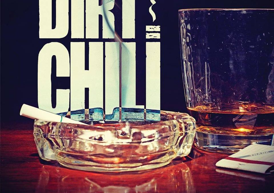 15 Words About: Dirt Chili – Album Shot & a Smoke