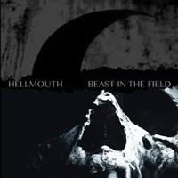 Beast in the Field/Hellmouth Split