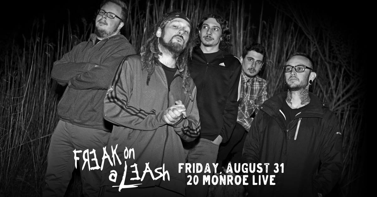 Freak On A Leash Korn Tribute At 20 Monroe Live Presented By MoshPitNation