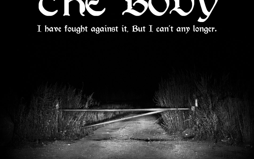 The Body – I Have Fought Against It, But I Can't Any Longer