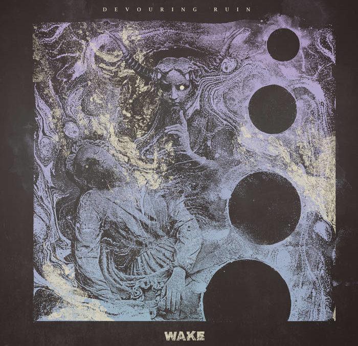 Wake – Devouring Ruin