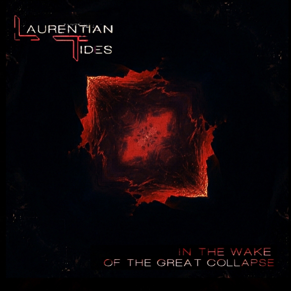 Laurentian Tides – In the Wake of the Great Collapse