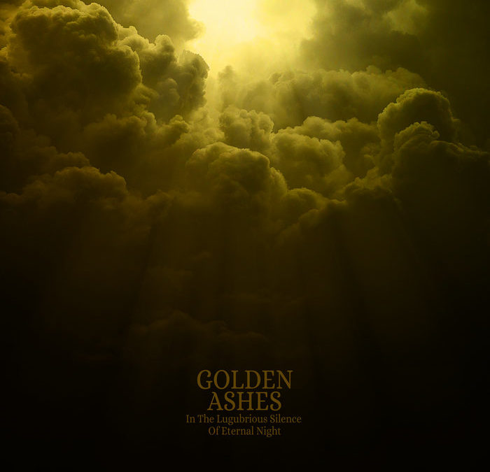 Golden Ashes – In the Lugubrious Silence of Eternal Night