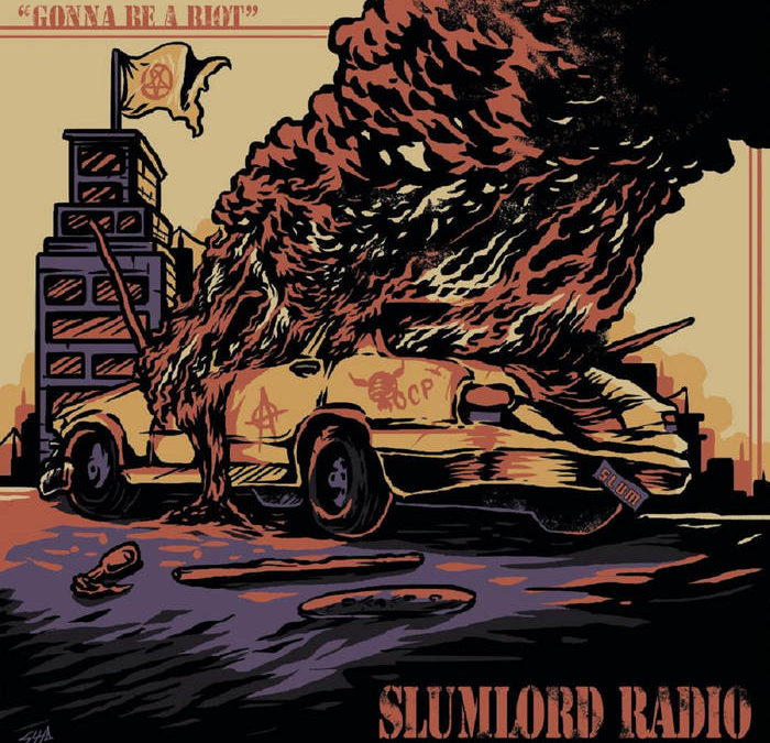 Slumlord Radio – Gonna Be A Riot/I Wanna Be Your Dog