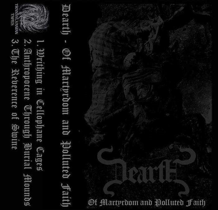 Dearth – Of Martyrdom And Polluted Faith
