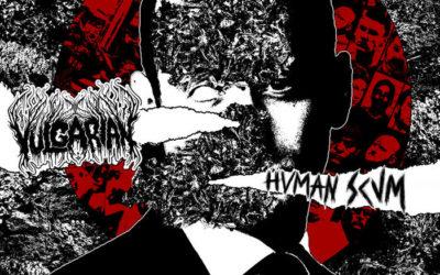 FEATURE: Vulgarian – Human Scum