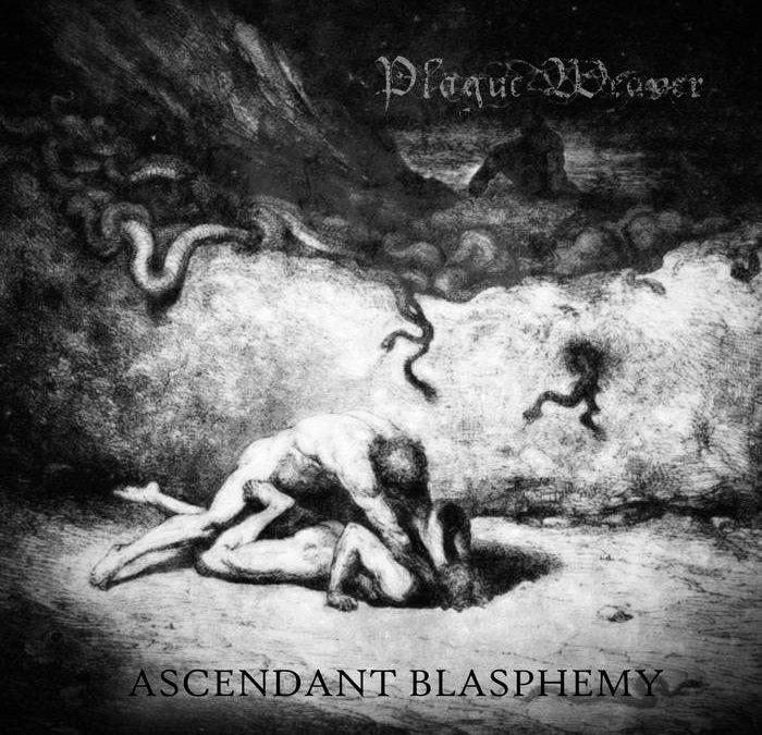 Plague Weaver – Ascendant Blasphemy